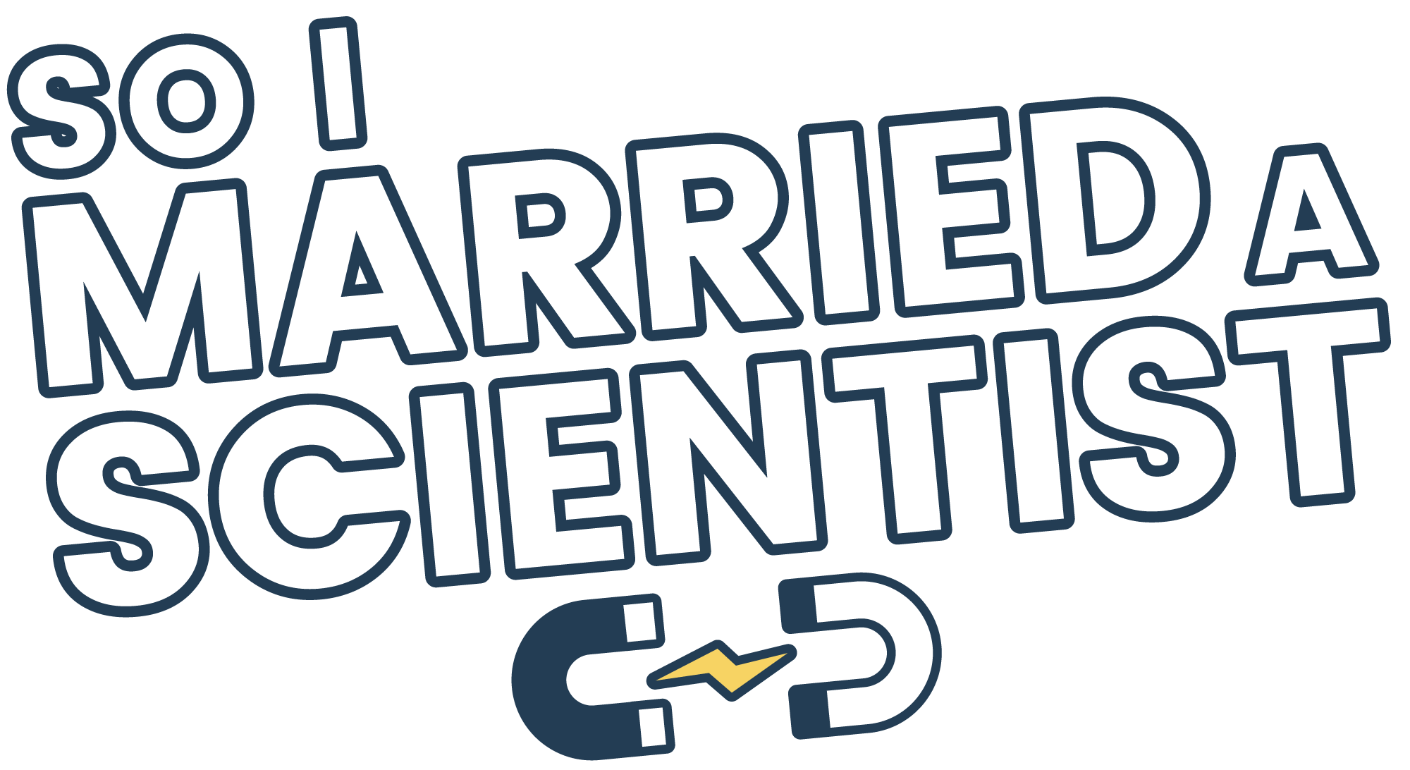 So I Married a Scientist